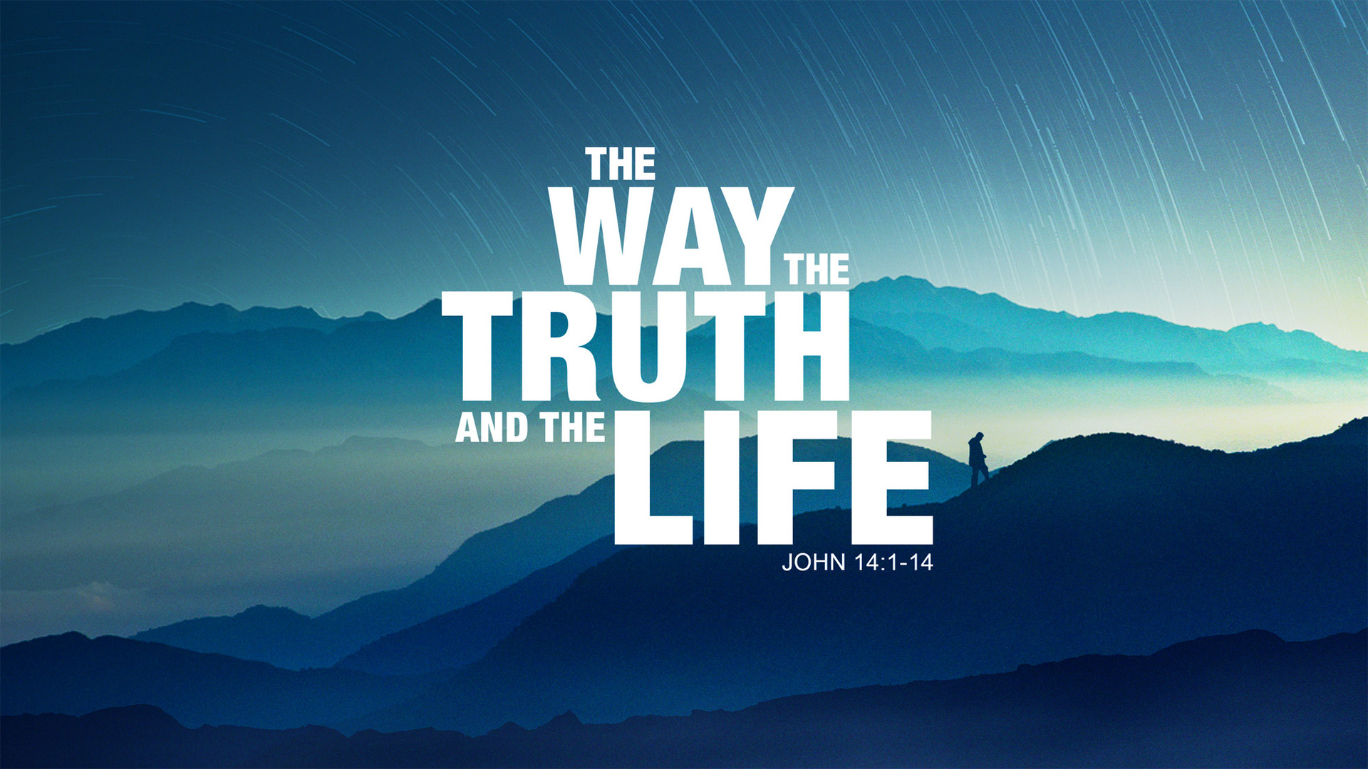 The Way, Truth, Life